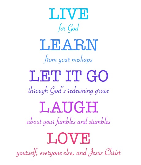 Live Learn Let It Go Laugh Love